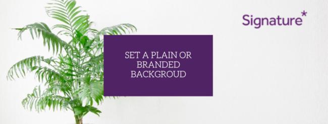 Set a plain or branded background